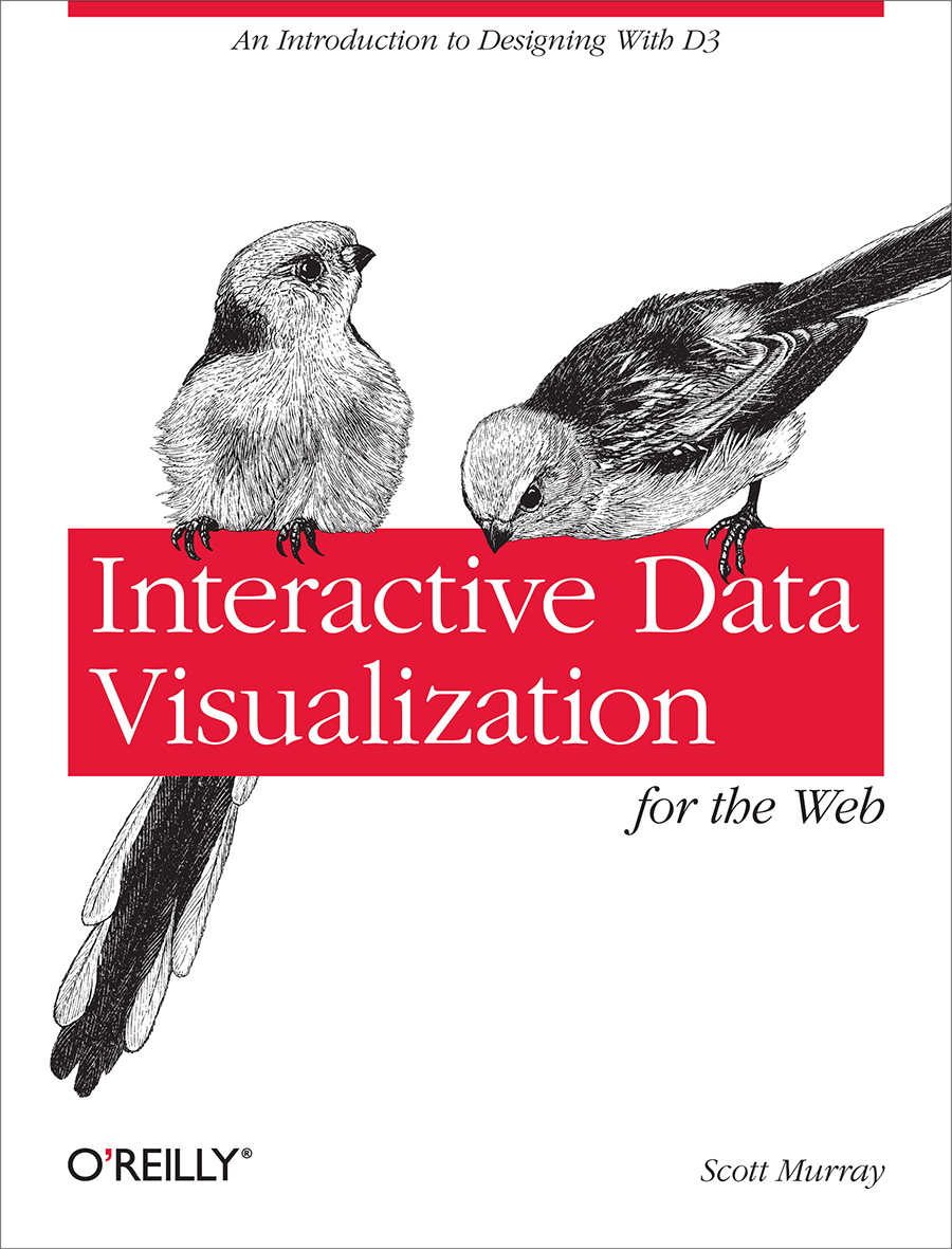 Interactive Data Visualization for the Web by Scott Murray